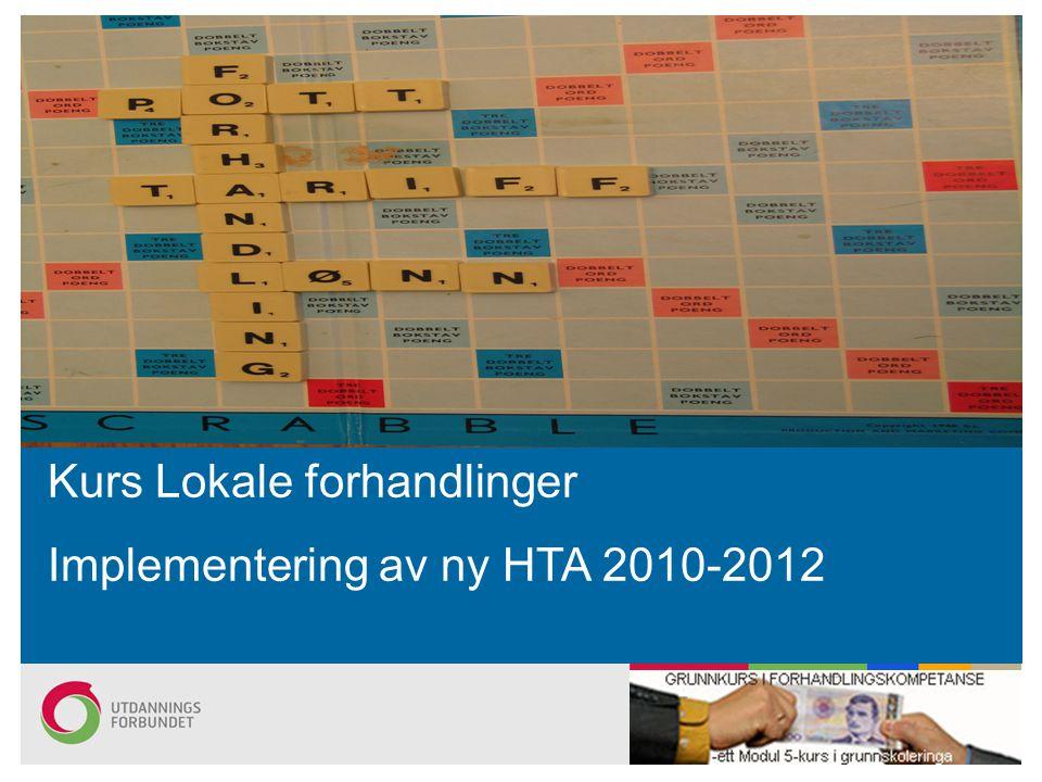 Kurs Lokale forhandlinger Implementering av ny HTA 2010-2012
