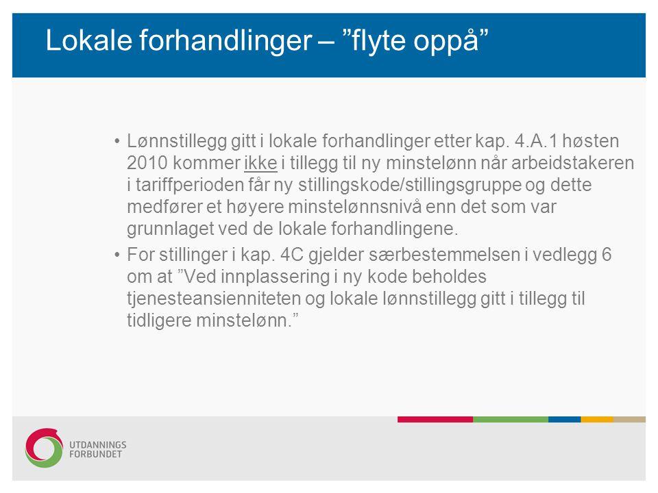"""Lokale forhandlinger – """"flyte oppå"""" Lønnstillegg gitt i lokale forhandlinger etter kap. 4.A.1 høsten 2010 kommer ikke i tillegg til ny minstelønn når"""