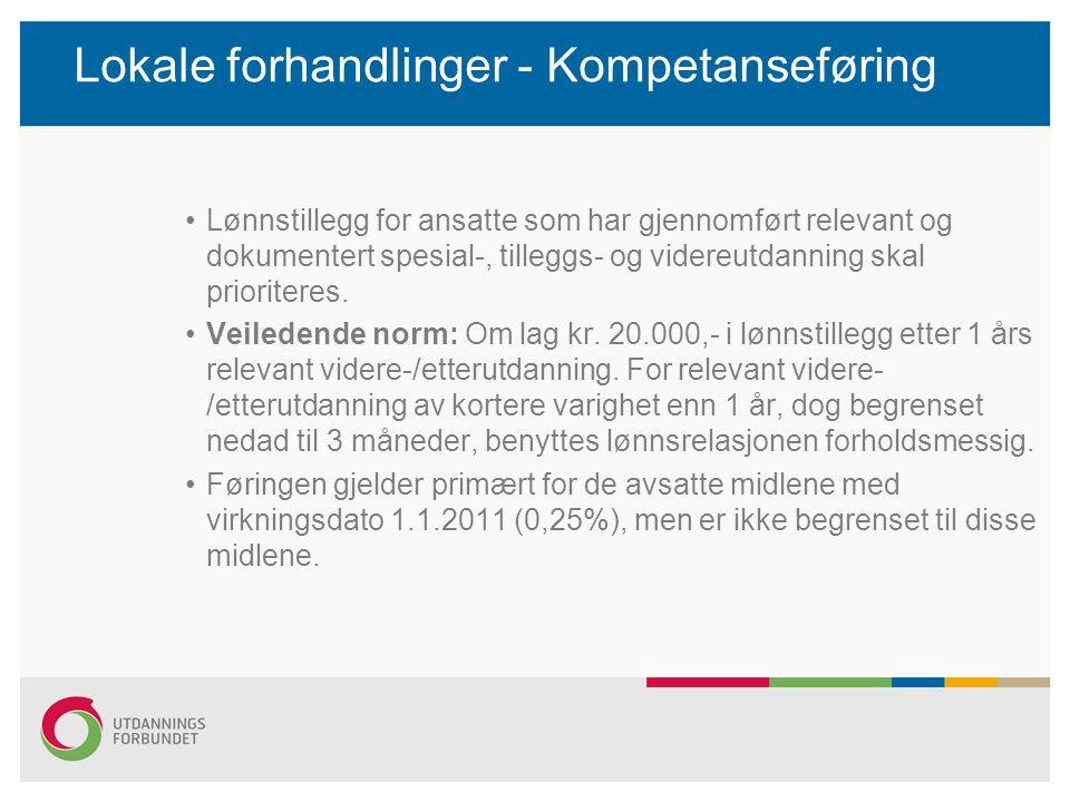 Lokale forhandlinger - Kompetanseføring Lokale lønnstillegg som allerede er gitt ihht møteboka fra 2008, skal samordnes med resultatet fra forhandlingene i 2010:  Det skal ikke gis lønnstillegg for samme utdanning to ganger  Arbeidsgiver må ivareta at lønnsrelasjonen ifht.