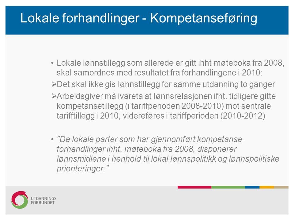Lokale forhandlinger - Kompetanseføring Lokale lønnstillegg som allerede er gitt ihht møteboka fra 2008, skal samordnes med resultatet fra forhandling