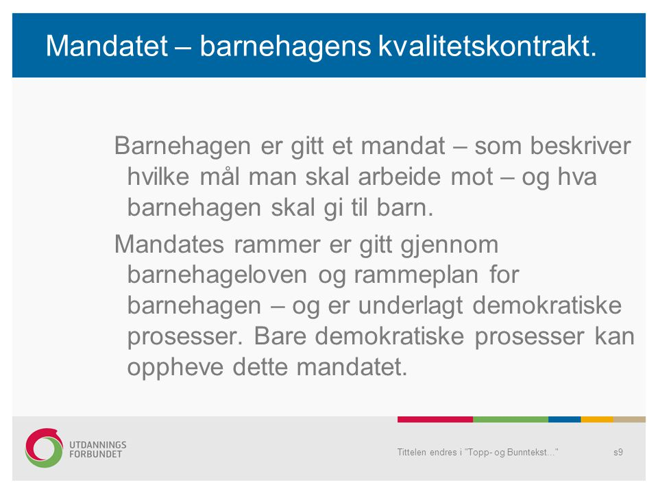 Mandatet – barnehagens kvalitetskontrakt.