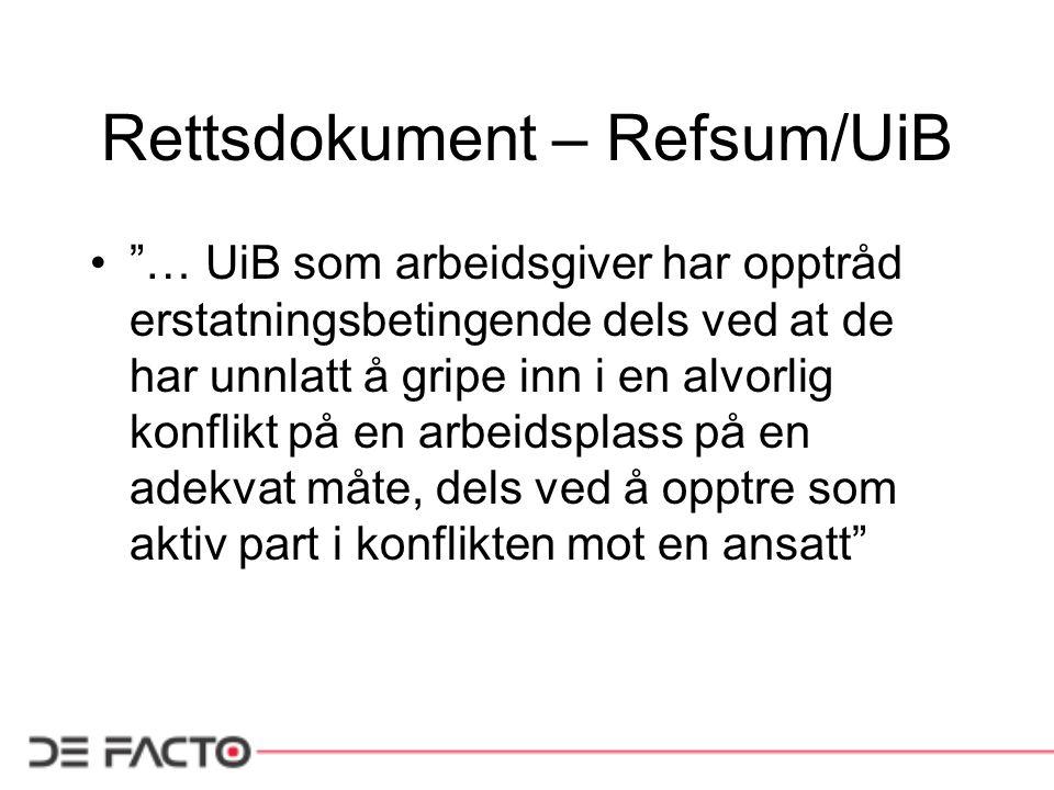 """Rettsdokument – Refsum/UiB """"… UiB som arbeidsgiver har opptråd erstatningsbetingende dels ved at de har unnlatt å gripe inn i en alvorlig konflikt på"""