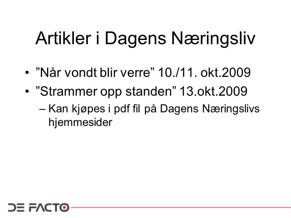 """Artikler i Dagens Næringsliv """"Når vondt blir verre"""" 10./11. okt.2009 """"Strammer opp standen"""" 13.okt.2009 –Kan kjøpes i pdf fil på Dagens Næringslivs hj"""