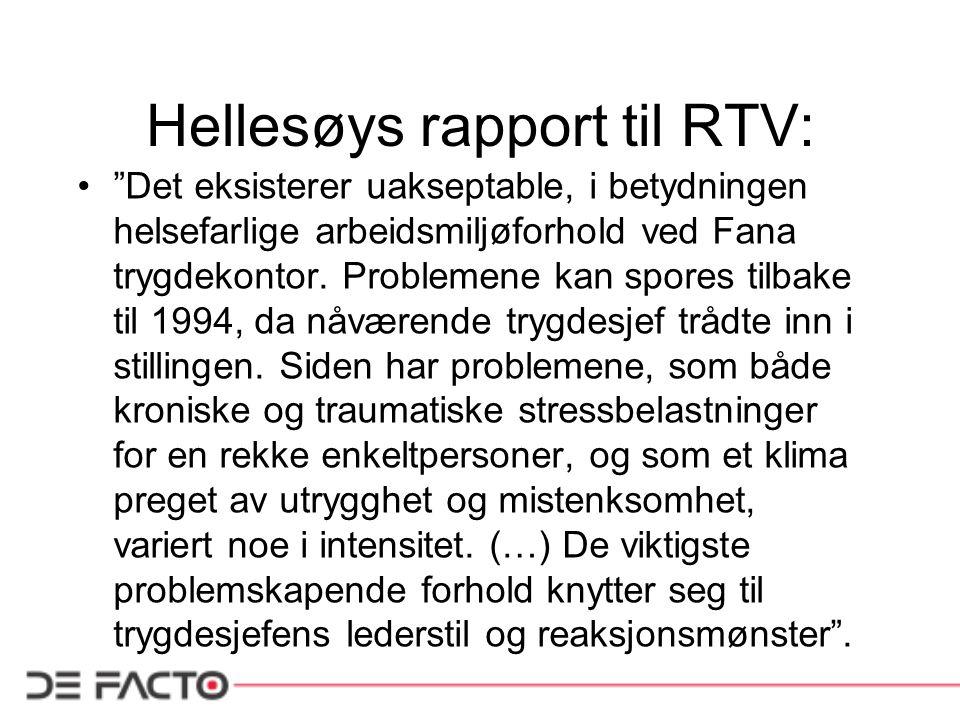 "Hellesøys rapport til RTV: ""Det eksisterer uakseptable, i betydningen helsefarlige arbeidsmiljøforhold ved Fana trygdekontor. Problemene kan spores ti"