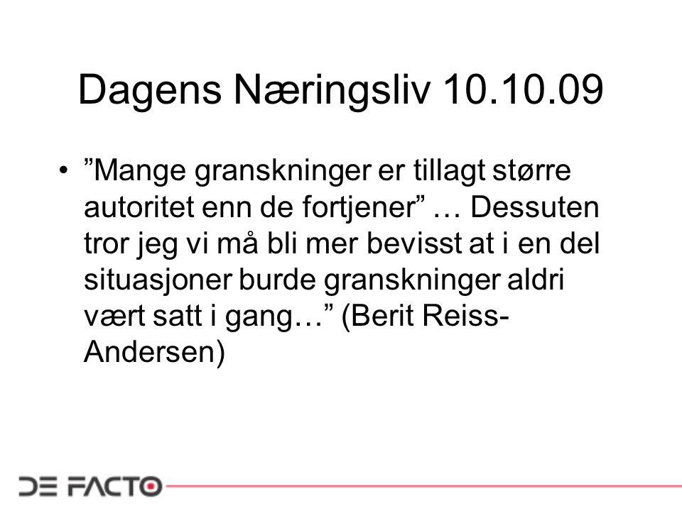 """Dagens Næringsliv 10.10.09 """"Mange granskninger er tillagt større autoritet enn de fortjener"""" … Dessuten tror jeg vi må bli mer bevisst at i en del sit"""