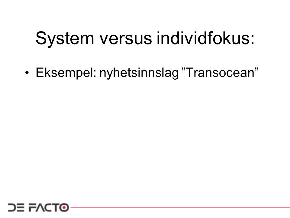 """System versus individfokus: Eksempel: nyhetsinnslag """"Transocean"""""""