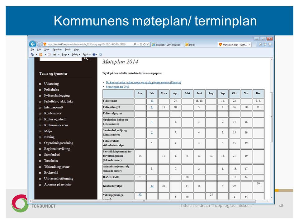 Kommunens møteplan/ terminplan Tittelen endres i