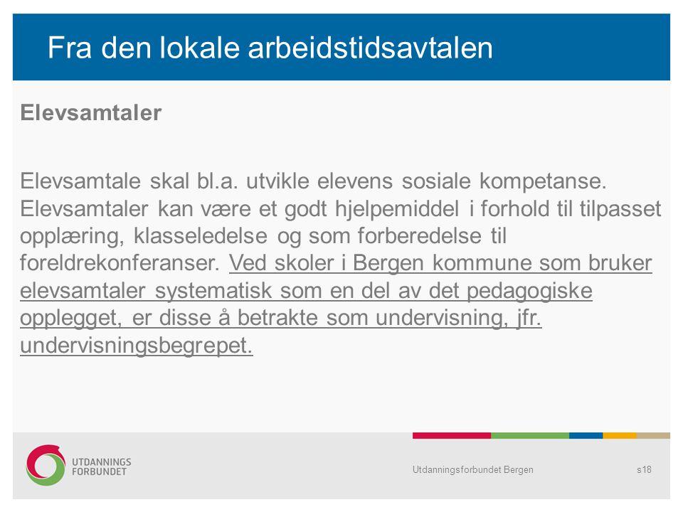 Fra den lokale arbeidstidsavtalen Utdanningsforbundet Bergens18 Elevsamtaler Elevsamtale skal bl.a.