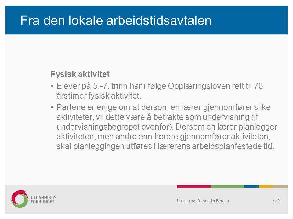Fra den lokale arbeidstidsavtalen Fysisk aktivitet Elever på 5.-7.