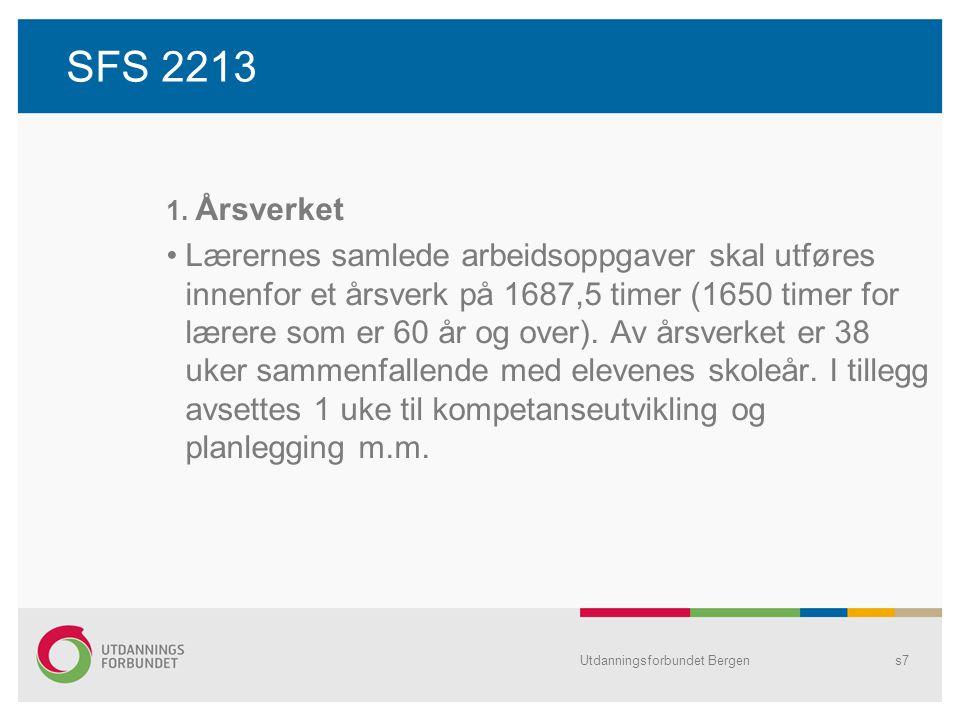 SFS 2213 1. Årsverket Lærernes samlede arbeidsoppgaver skal utføres innenfor et årsverk på 1687,5 timer (1650 timer for lærere som er 60 år og over).