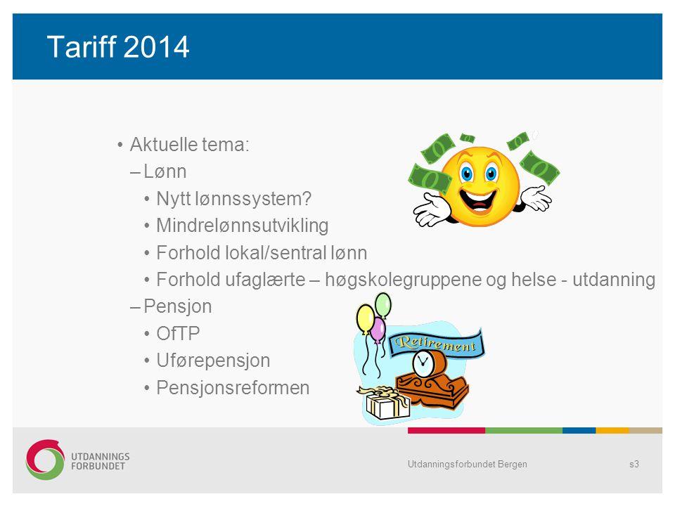 Tariff 2014 Aktuelle tema: –Lønn Nytt lønnssystem? Mindrelønnsutvikling Forhold lokal/sentral lønn Forhold ufaglærte – høgskolegruppene og helse - utd