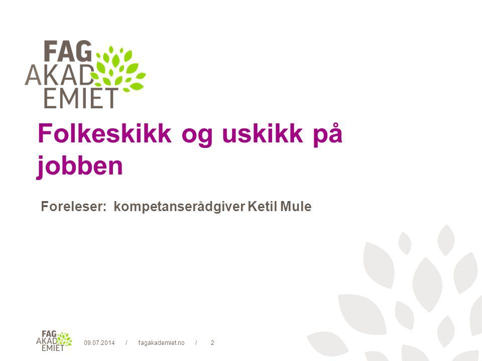 09.07.2014fagakademiet.no3//