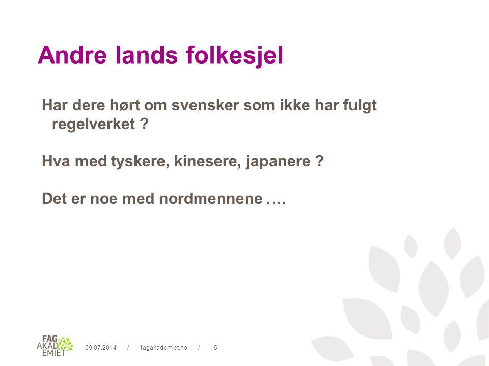 09.07.2014fagakademiet.no6// Å ville selv (lyst til) Jobben (oppgaven) i seg selv Arbeidsmiljøet Omgivelsene Humor Hva gir deg inspirasjon.