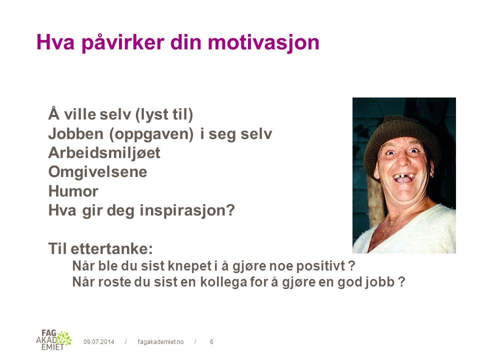 09.07.2014fagakademiet.no7// Stor nok motivasjon?