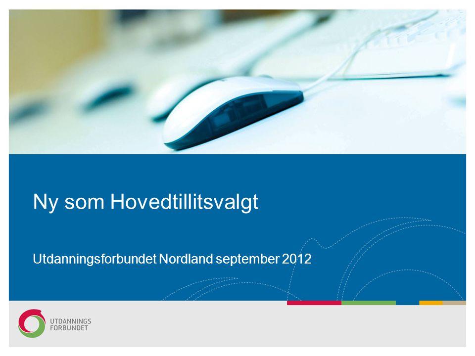 Ny som Hovedtillitsvalgt Utdanningsforbundet Nordland september 2012