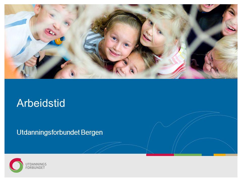 Arbeidstid Utdanningsforbundet Bergen