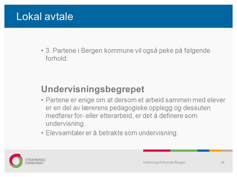 Lokal avtale 3. Partene i Bergen kommune vil også peke på følgende forhold: Undervisningsbegrepet Partene er enige om at dersom et arbeid sammen med e