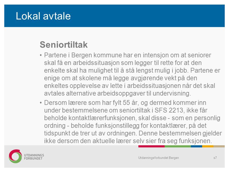 Lokal avtale Seniortiltak Partene i Bergen kommune har en intensjon om at seniorer skal få en arbeidssituasjon som legger til rette for at den enkelte