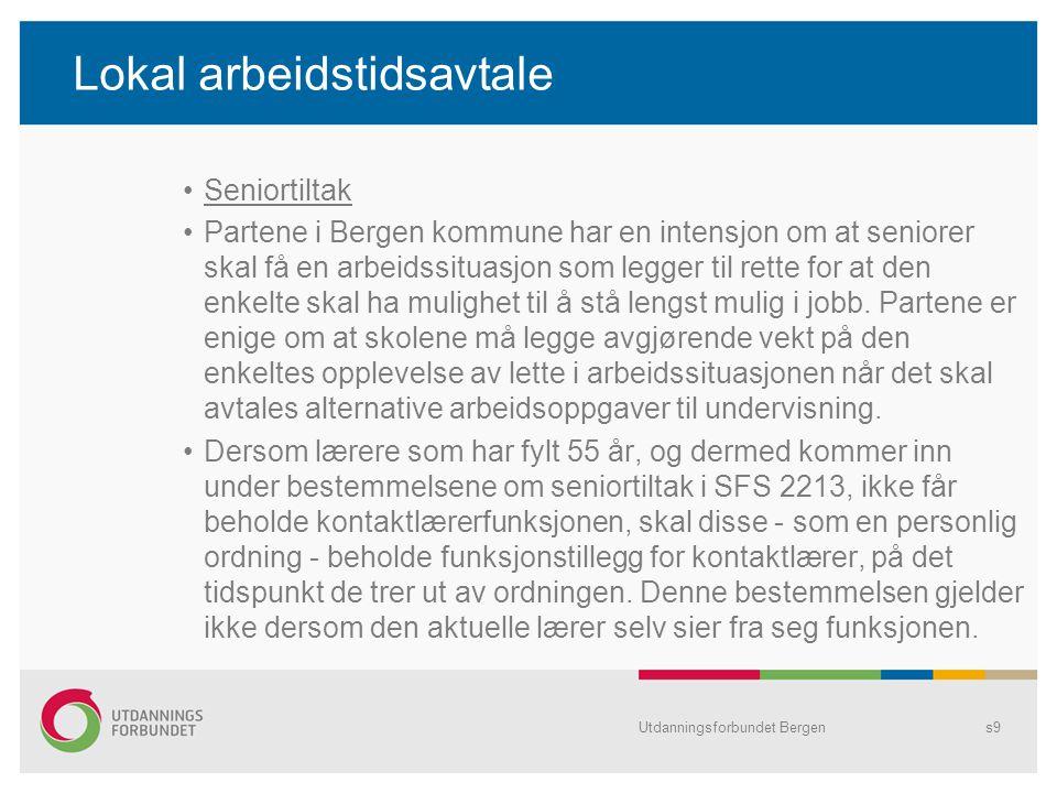 Lokal arbeidstidsavtale Seniortiltak Partene i Bergen kommune har en intensjon om at seniorer skal få en arbeidssituasjon som legger til rette for at