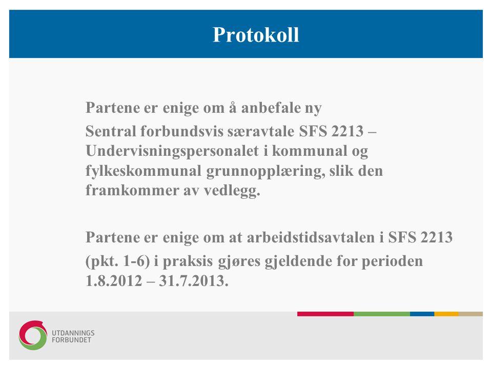 Protokoll Partene er enige om å anbefale ny Sentral forbundsvis særavtale SFS 2213 – Undervisningspersonalet i kommunal og fylkeskommunal grunnopplæri