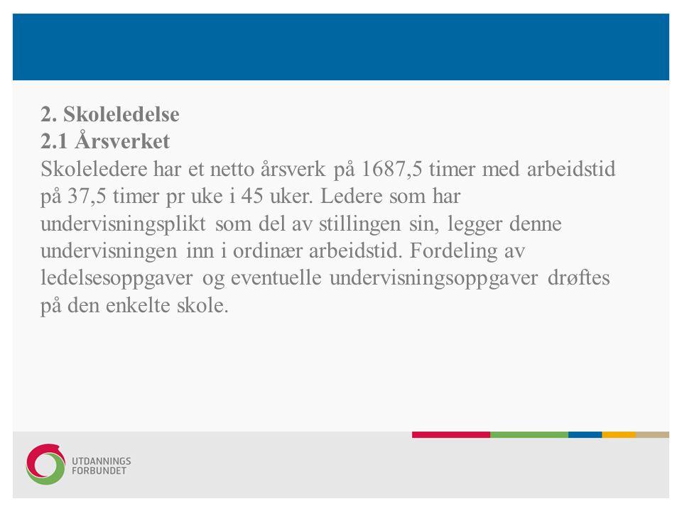 2.2 Ledelsesressurs Kommunen/fylkeskommunen fastsetter, etter drøfting, samlet ledelsesressurs ved den enkelte skole.