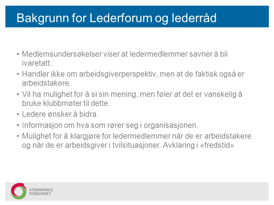 Begrepsavklaring Lederråd: –Det skal være et Sentralt Lederråd som består av lederrepresentant i fylkeslag.