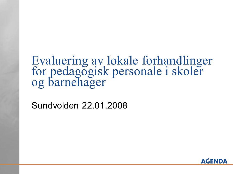 Evaluering av lokale forhandlinger for pedagogisk personale i skoler og barnehager Sundvolden 22.01.2008
