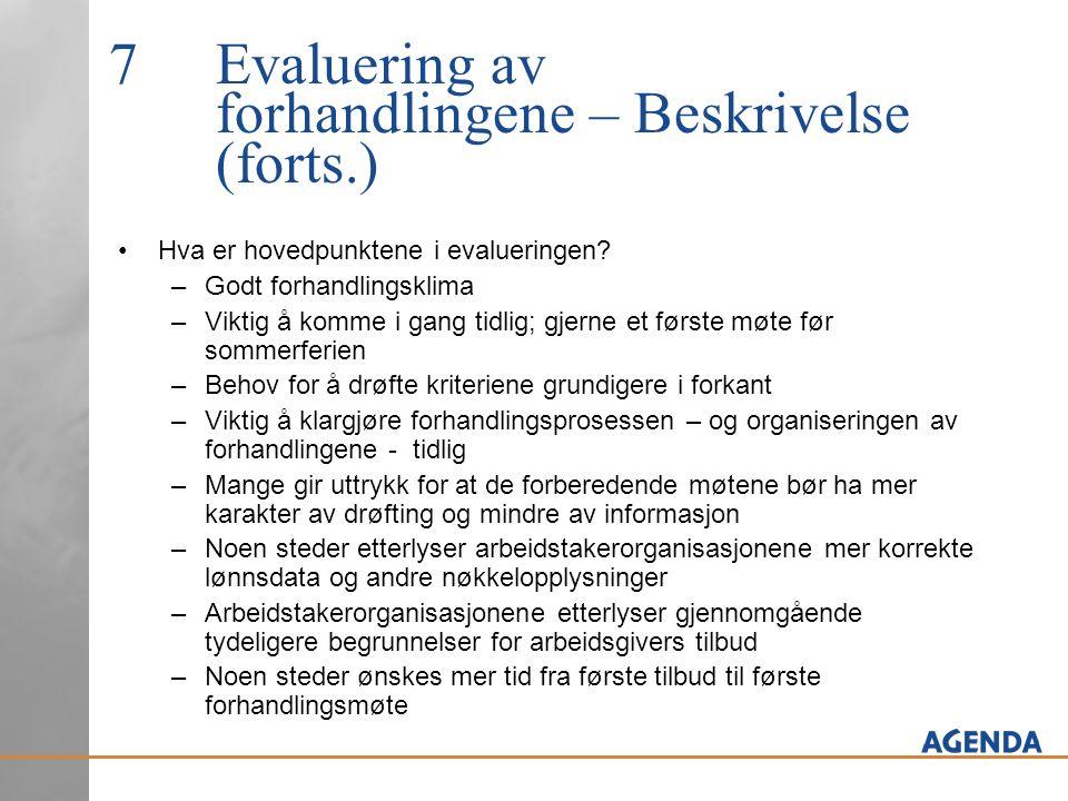 7Evaluering av forhandlingene – Beskrivelse (forts.) Hva er hovedpunktene i evalueringen.