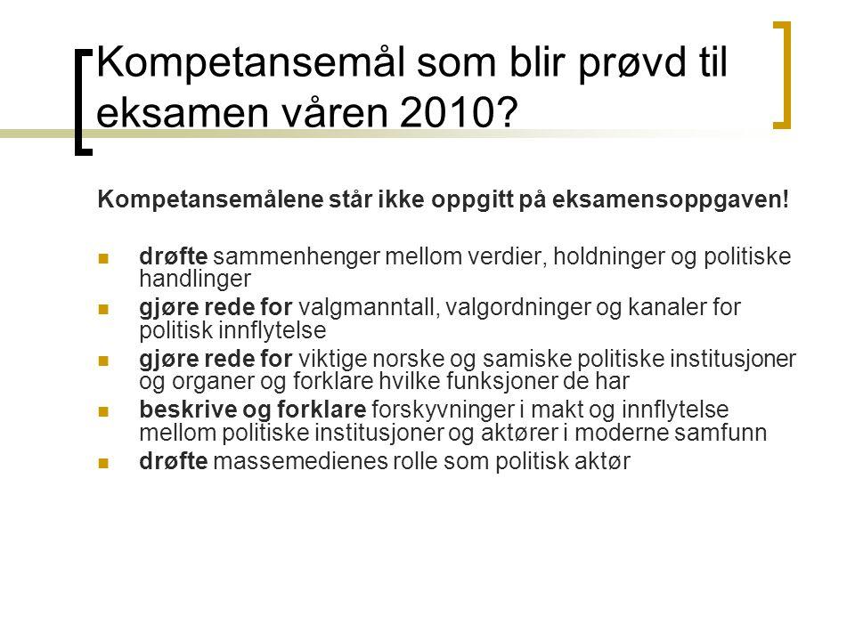 Kompetansemål som blir prøvd til eksamen våren 2010? Kompetansemålene står ikke oppgitt på eksamensoppgaven! drøfte sammenhenger mellom verdier, holdn