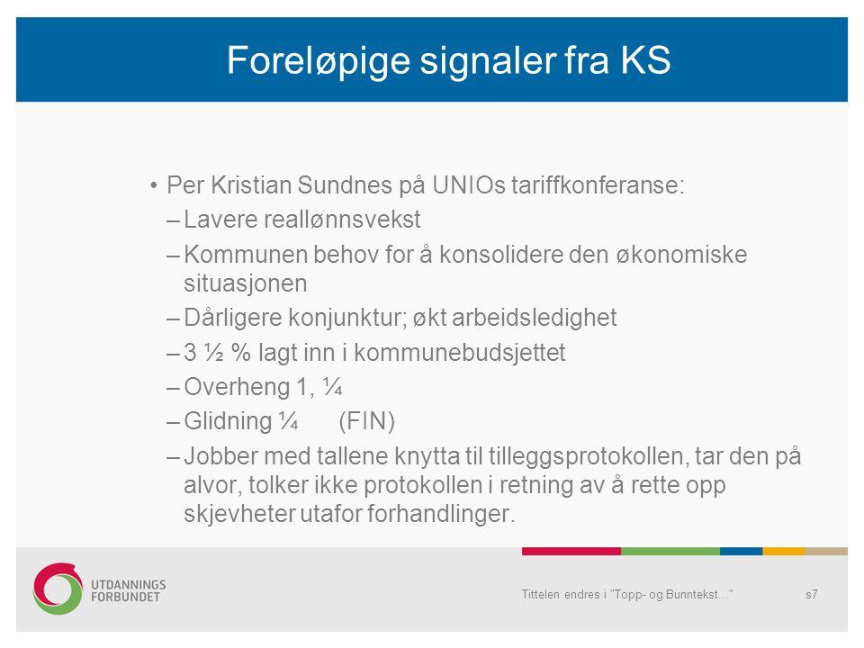 Foreløpige signaler fra KS Per Kristian Sundnes på UNIOs tariffkonferanse: –Lavere reallønnsvekst –Kommunen behov for å konsolidere den økonomiske sit