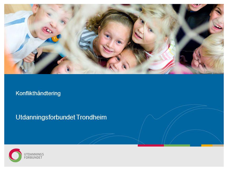 Konflikthåndtering Utdanningsforbundet Trondheim