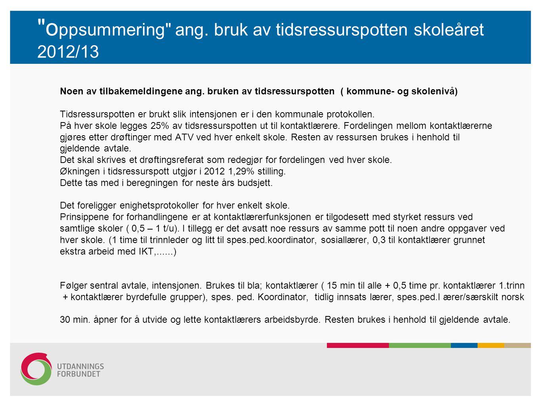 o ppsummering ang.bruk av tidsressurspotten skoleåret 2012/13 Noen av tilbakemeldingene ang.