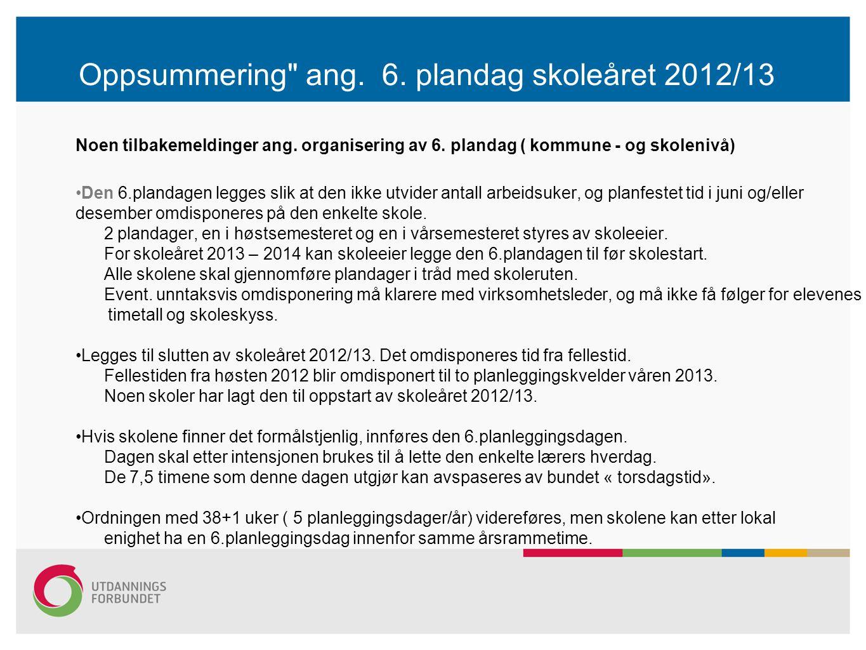 Oppsummering ang.6. plandag skoleåret 2012/13 Noen tilbakemeldinger ang.
