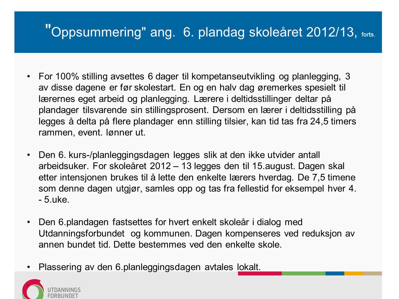 Oppsummering ang.6. plandag skoleåret 2012/13, forts.