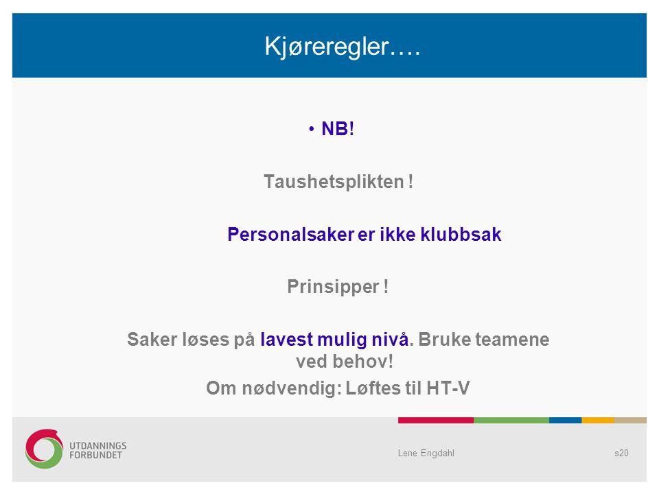 Lene Engdahls20 Kjøreregler….NB. Taushetsplikten .
