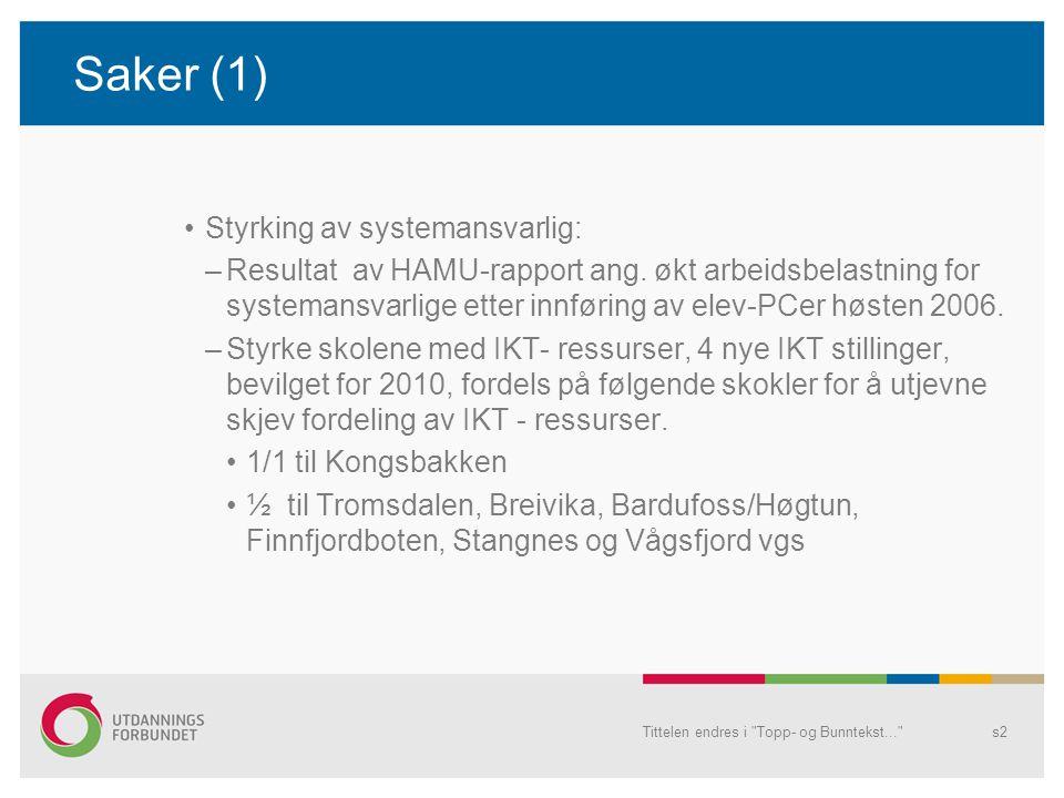 Tittelen endres i Topp- og Bunntekst... s2 Saker (1) Styrking av systemansvarlig: –Resultat av HAMU-rapport ang.