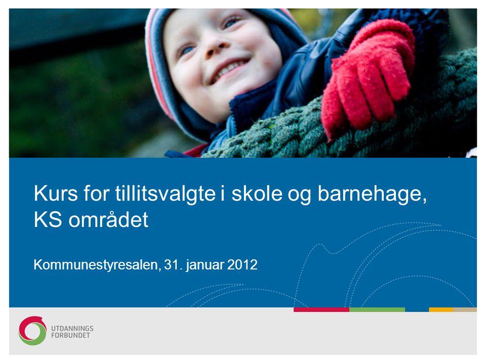 Kurs for tillitsvalgte i skole og barnehage, KS området Kommunestyresalen, 31. januar 2012
