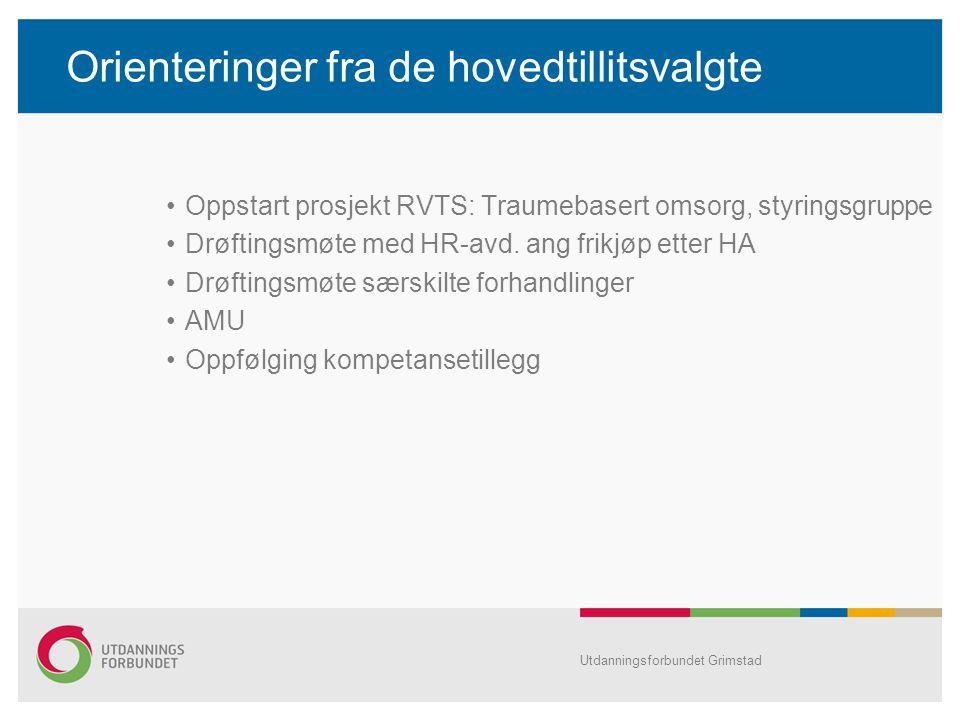 Orienteringer fra de hovedtillitsvalgte Oppstart prosjekt RVTS: Traumebasert omsorg, styringsgruppe Drøftingsmøte med HR-avd.