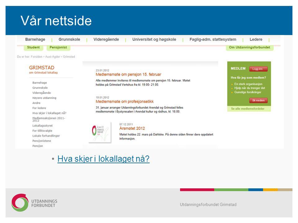 Vår nettside Hva skjer i lokallaget nå? Utdanningsforbundet Grimstad