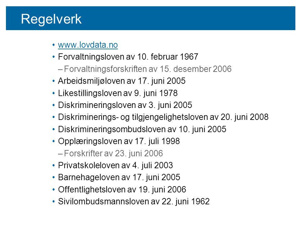 Regelverk www.lovdata.no Forvaltningsloven av 10. februar 1967 –Forvaltningsforskriften av 15. desember 2006 Arbeidsmiljøloven av 17. juni 2005 Likest