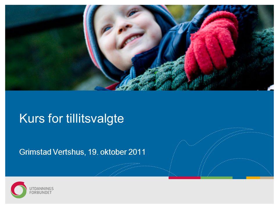 Kurs for tillitsvalgte Grimstad Vertshus, 19. oktober 2011
