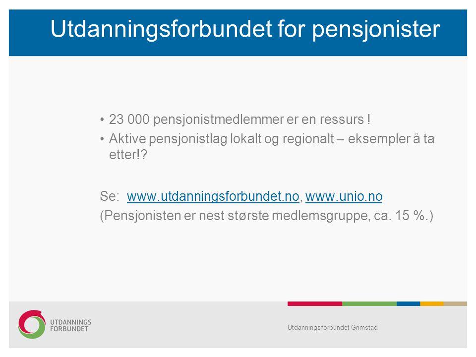 Utdanningsforbundet for pensjonister 23 000 pensjonistmedlemmer er en ressurs .