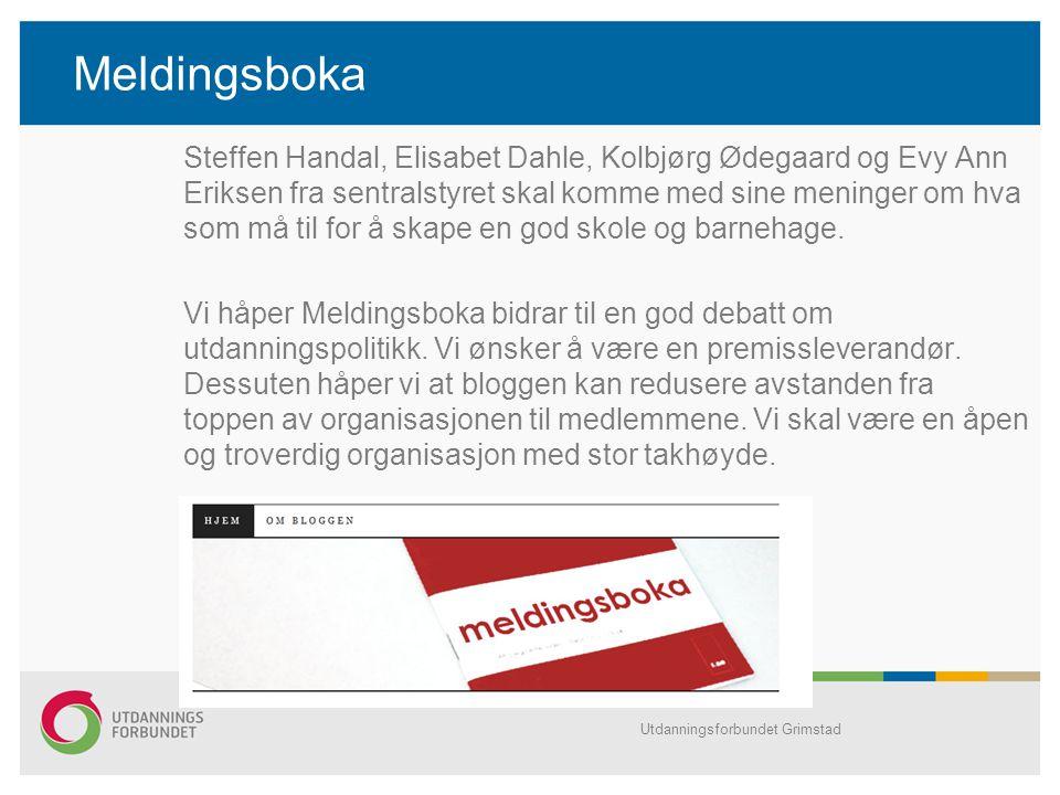 Meldingsboka Steffen Handal, Elisabet Dahle, Kolbjørg Ødegaard og Evy Ann Eriksen fra sentralstyret skal komme med sine meninger om hva som må til for å skape en god skole og barnehage.