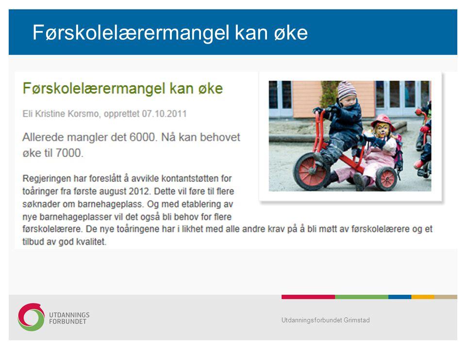 Førskolelærermangel kan øke Utdanningsforbundet Grimstad