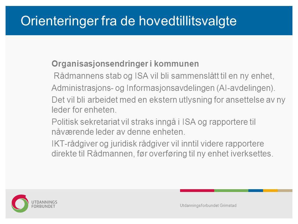 Orienteringer fra de hovedtillitsvalgte Organisasjonsendringer i kommunen Rådmannens stab og ISA vil bli sammenslått til en ny enhet, Administrasjons- og Informasjonsavdelingen (AI-avdelingen).