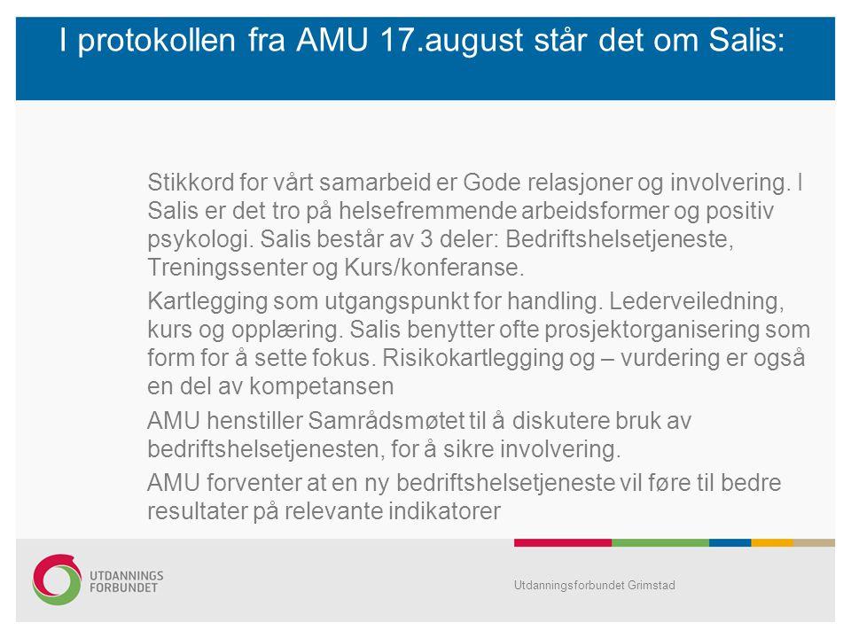 I protokollen fra AMU 17.august står det om Salis: Stikkord for vårt samarbeid er Gode relasjoner og involvering.