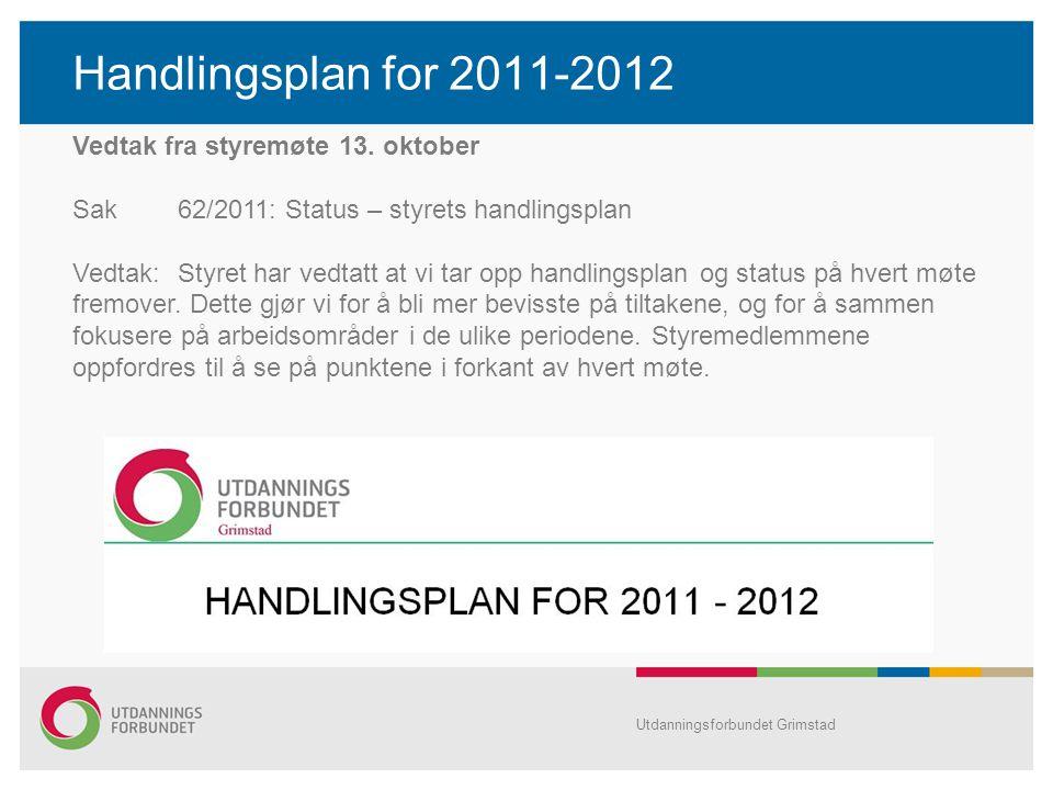 Handlingsplan for 2011-2012 Utdanningsforbundet Grimstad Vedtak fra styremøte 13.