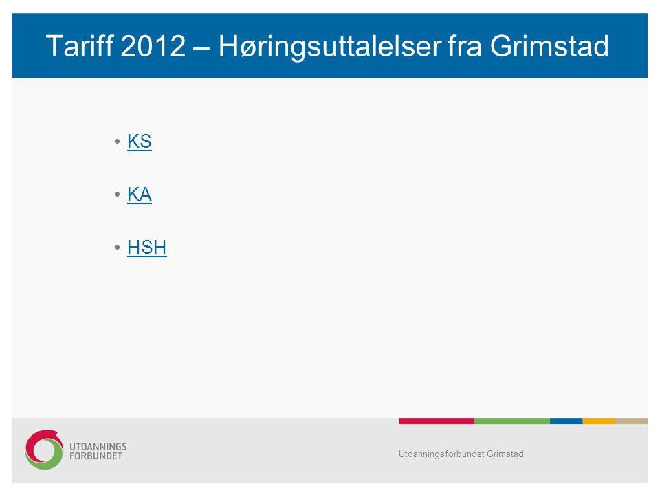 Tariff 2012 – Høringsuttalelser fra Grimstad KS KA HSH Utdanningsforbundet Grimstad