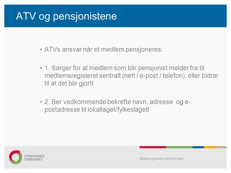 ATV og pensjonistene ATVs ansvar når et medlem pensjoneres: 1.