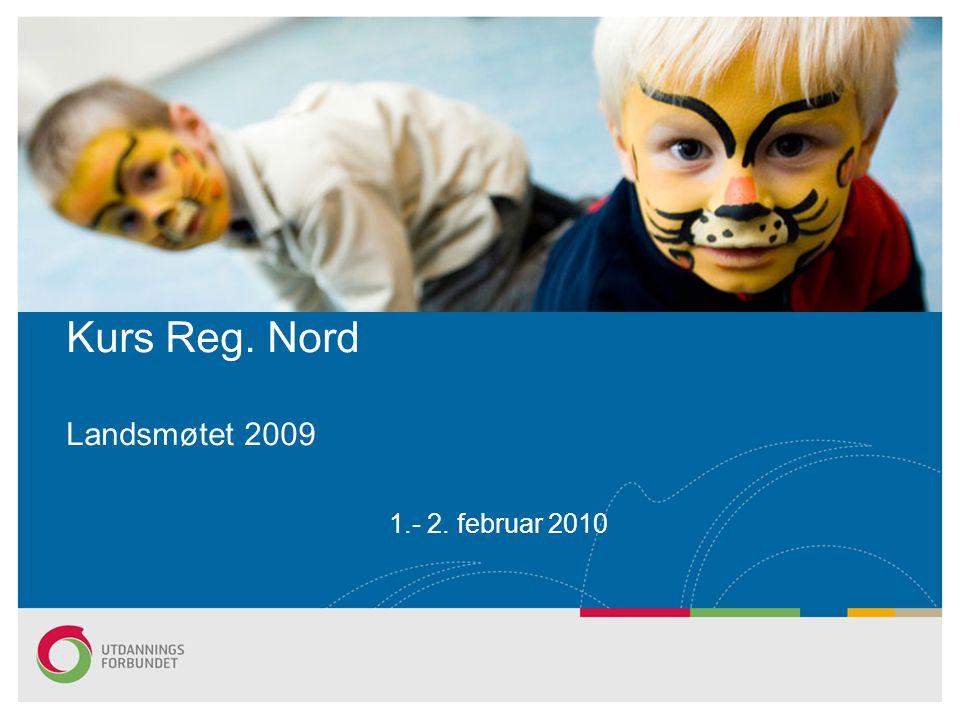 Kurs Reg. Nord Landsmøtet 2009 1.- 2. februar 2010